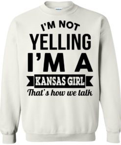 image 180 247x296px I'm Not Yelling I'm A Kansas Girl That's How We Talk T Shirts
