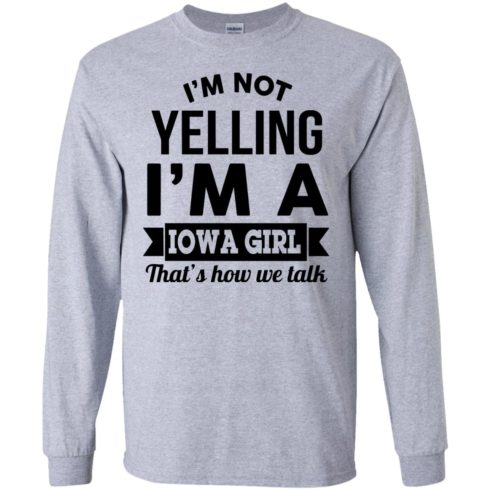 image 186 490x490px I'm Not Yelling I'm A Iowa Girl That's How We Talk T Shirts, Hoodies