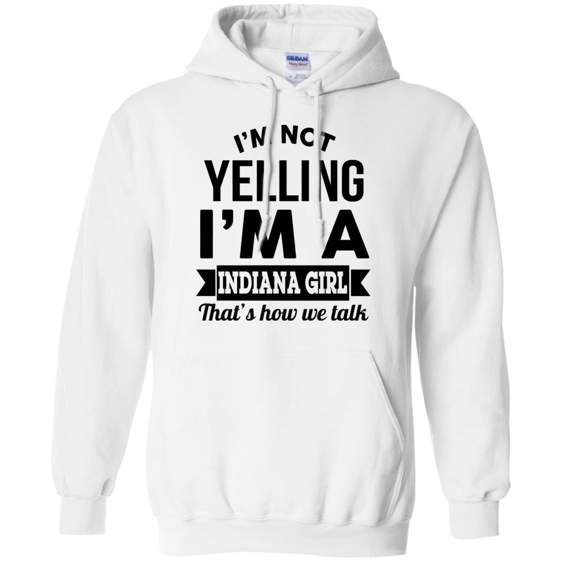 image 200px I'm Not Yelling I'm A Indiana Girl That's How We Talk Shirt