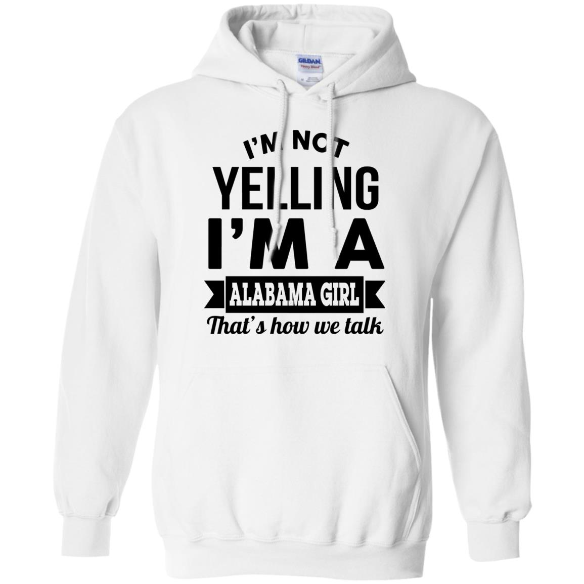 image 222px I'm Not Yelling I'm A Alabama Girl That's How We Talk Shirt