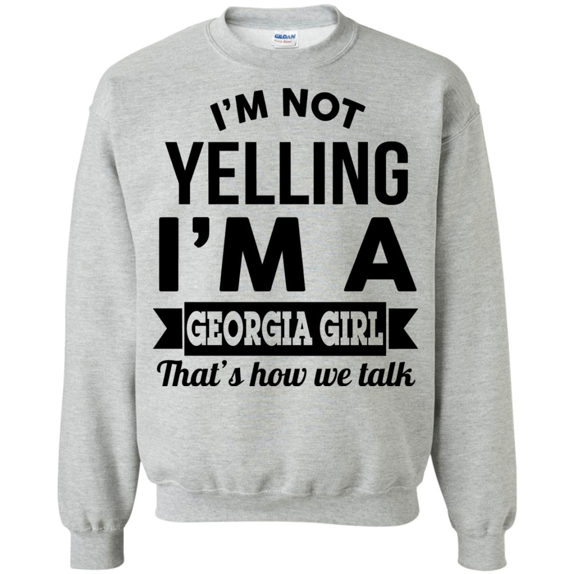 image 267px I'm Not Yelling I'm A Georgia Girl That's How We Talk Shirt