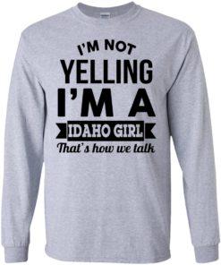 image 274 247x296px I'm Not Yelling I'm A Idaho Girl That's How We Talk T Shirts, Hoodies