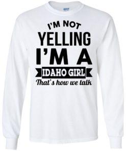 image 275 247x296px I'm Not Yelling I'm A Idaho Girl That's How We Talk T Shirts, Hoodies