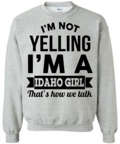 image 278 247x296px I'm Not Yelling I'm A Idaho Girl That's How We Talk T Shirts, Hoodies
