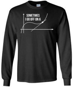 image 297 247x296px Math Teachers: Sometimes I Go Off On A Graph T Shirts