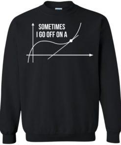 image 301 247x296px Math Teachers: Sometimes I Go Off On A Graph T Shirts