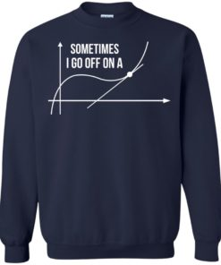 image 302 247x296px Math Teachers: Sometimes I Go Off On A Graph T Shirts