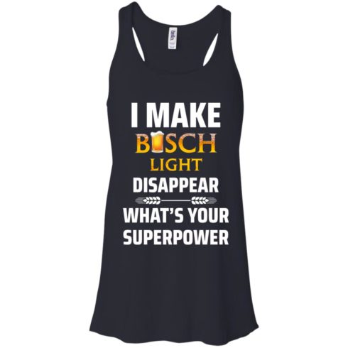 image 31 490x490px I Make Busch Light Disappear What's Your Superpower T Shirts
