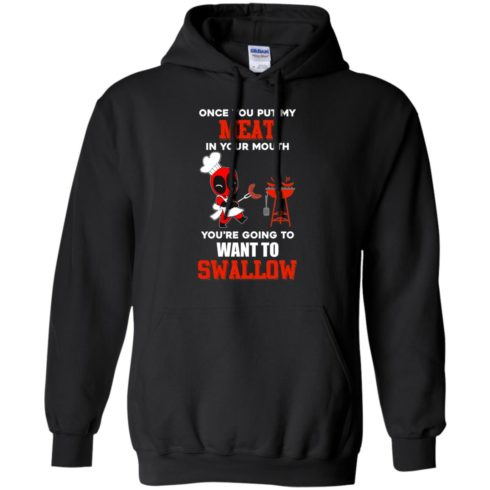image 311 490x490px Deadpool: Once you put my meat in your mouth t shirt, hoodies, tank top