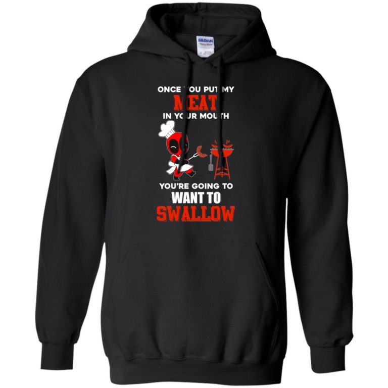 image 311 768x768px Deadpool: Once you put my meat in your mouth t shirt, hoodies, tank top