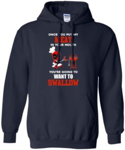 image 312 247x296px Deadpool: Once you put my meat in your mouth t shirt, hoodies, tank top