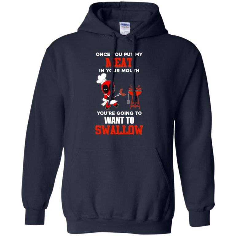 image 312 768x768px Deadpool: Once you put my meat in your mouth t shirt, hoodies, tank top