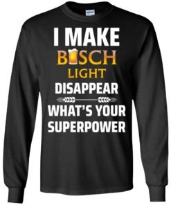 image 32 247x296px I Make Busch Light Disappear What's Your Superpower T Shirts