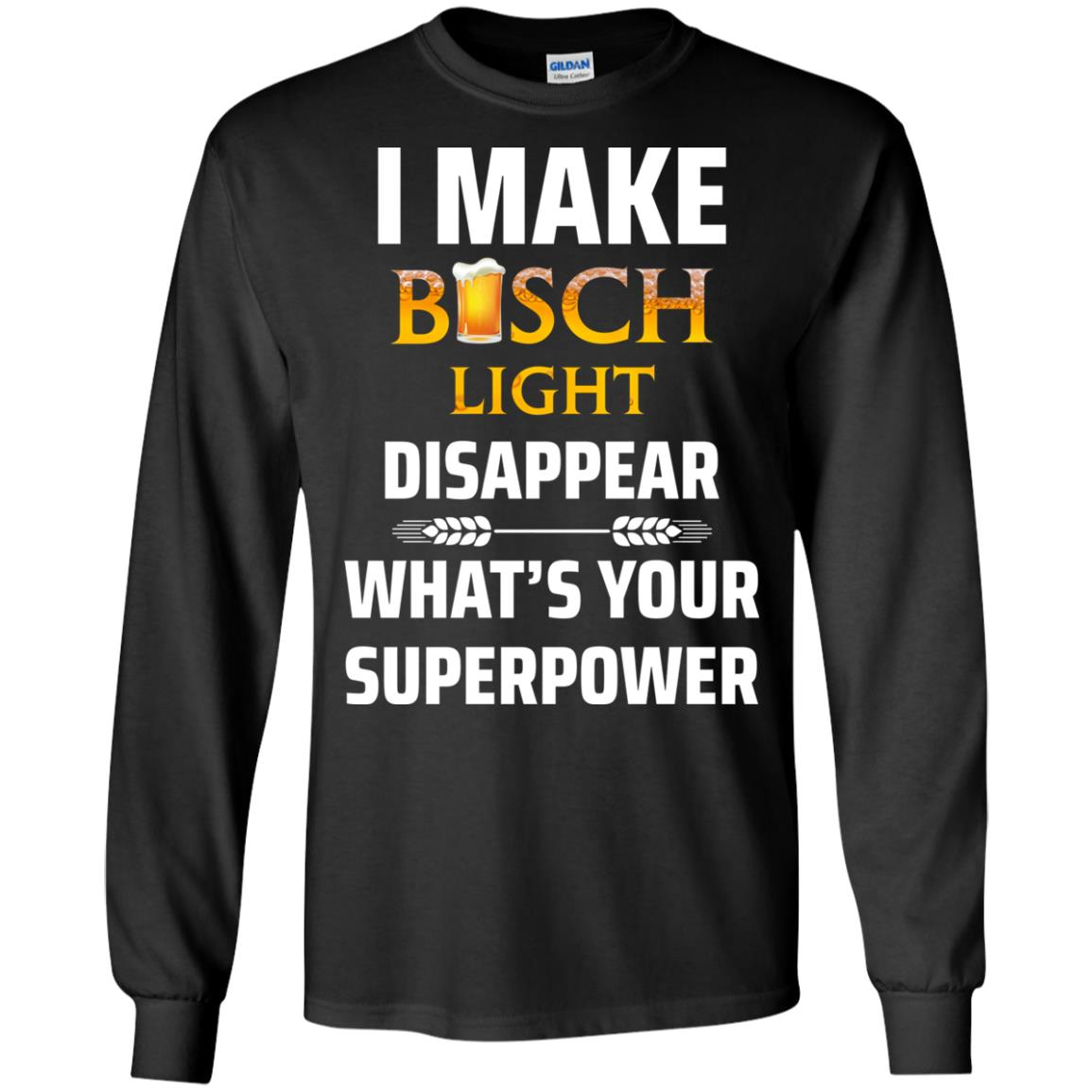 image 32px I Make Busch Light Disappear What's Your Superpower T Shirts