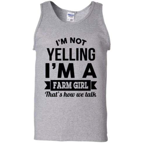 image 324 490x490px I'm Not Yelling I'm A Farm Girl That's How We Talk T Shirts, Hoodies, Tank Top