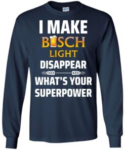 image 33 247x296px I Make Busch Light Disappear What's Your Superpower T Shirts