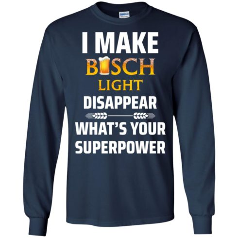 image 33 490x490px I Make Busch Light Disappear What's Your Superpower T Shirts