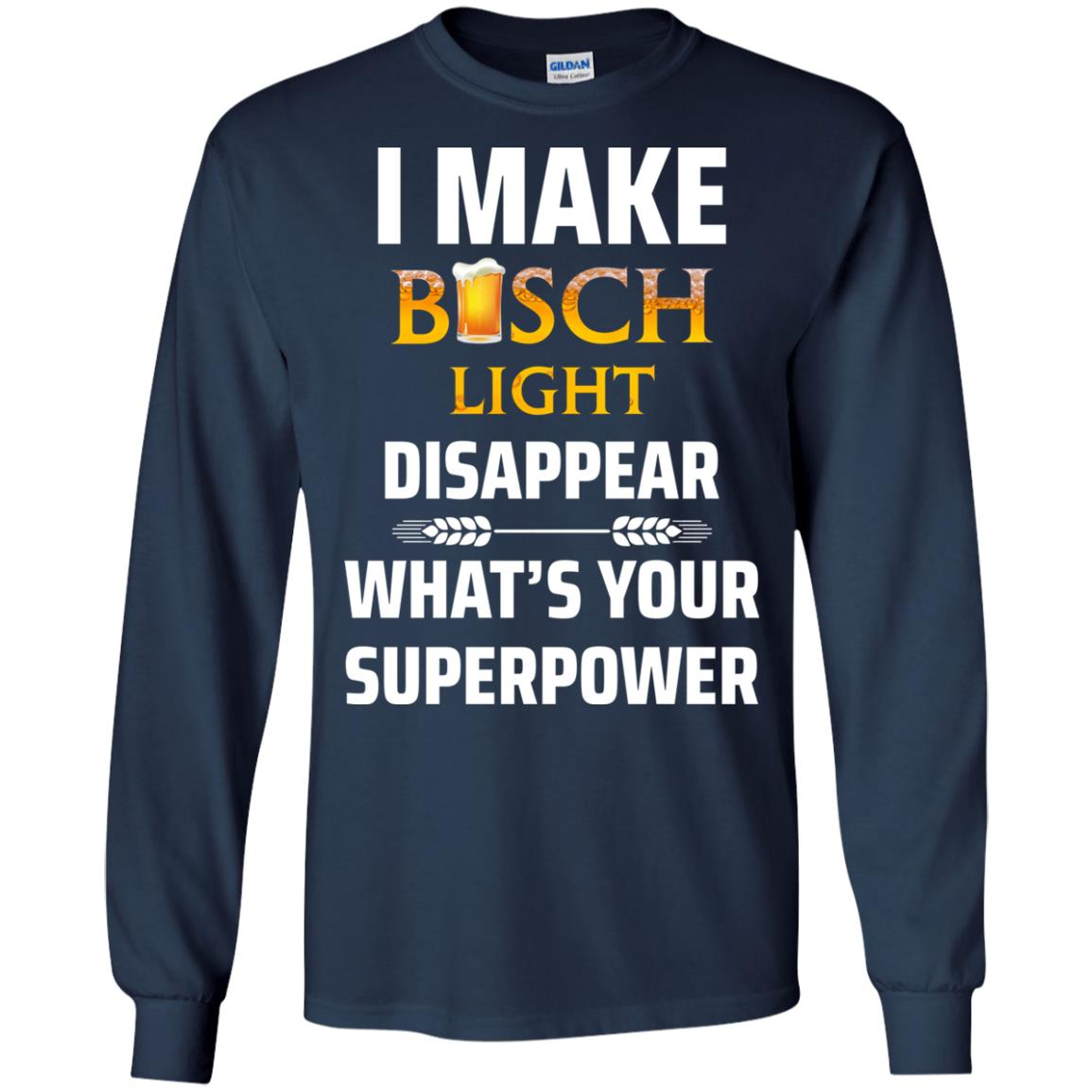 image 33px I Make Busch Light Disappear What's Your Superpower T Shirts