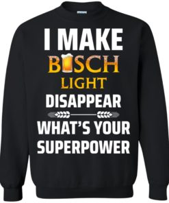 image 36 247x296px I Make Busch Light Disappear What's Your Superpower T Shirts