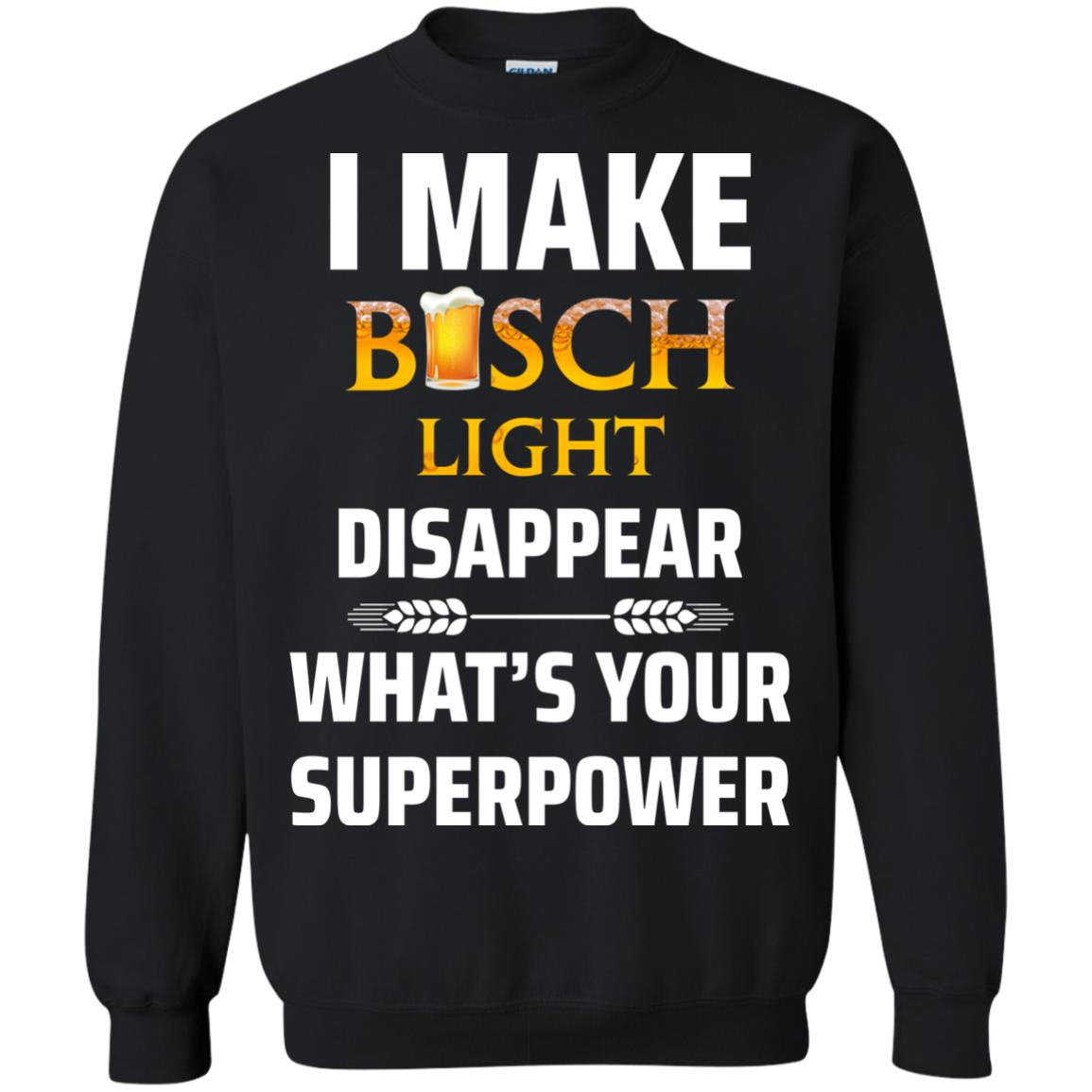 image 36px I Make Busch Light Disappear What's Your Superpower T Shirts