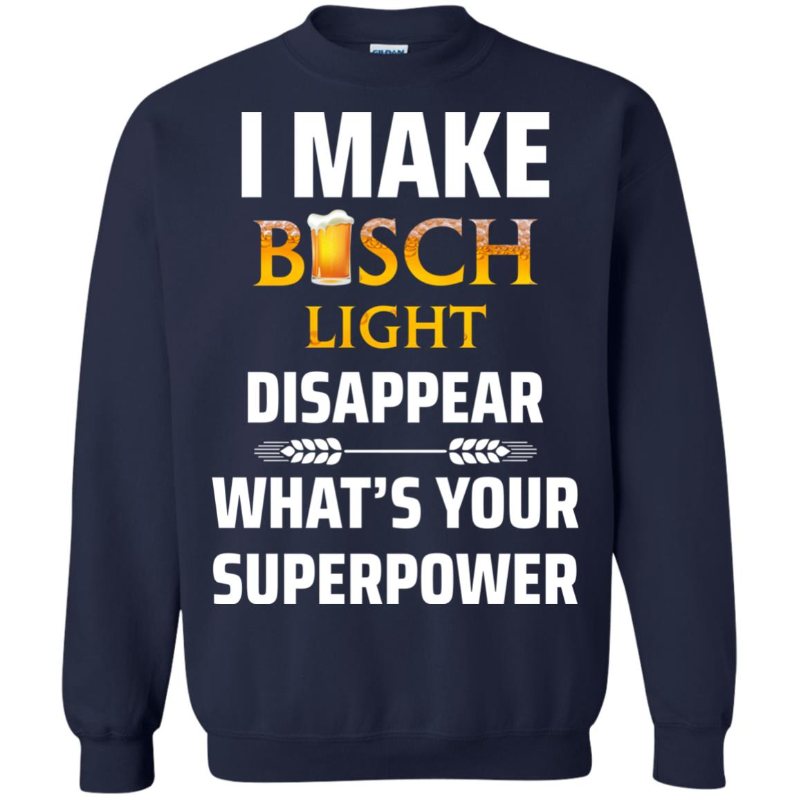 image 37px I Make Busch Light Disappear What's Your Superpower T Shirts