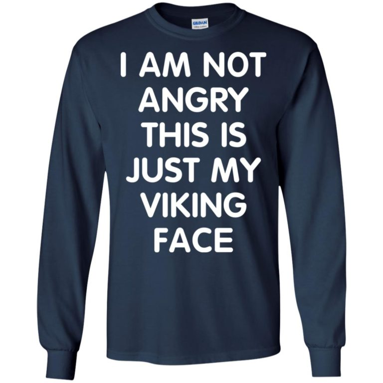 image 434 768x768px I Am Not Angry This Is Just My Viking Face T Shirts, Hoodies, Tank Top
