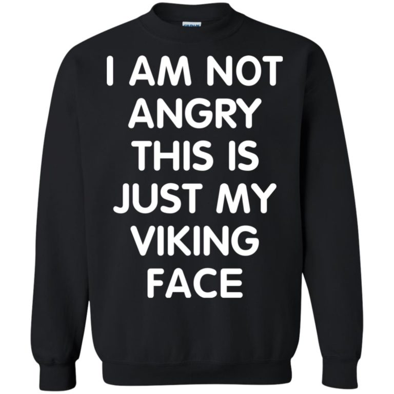 image 437 768x768px I Am Not Angry This Is Just My Viking Face T Shirts, Hoodies, Tank Top