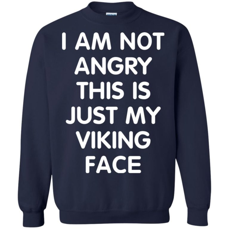 image 438 768x768px I Am Not Angry This Is Just My Viking Face T Shirts, Hoodies, Tank Top