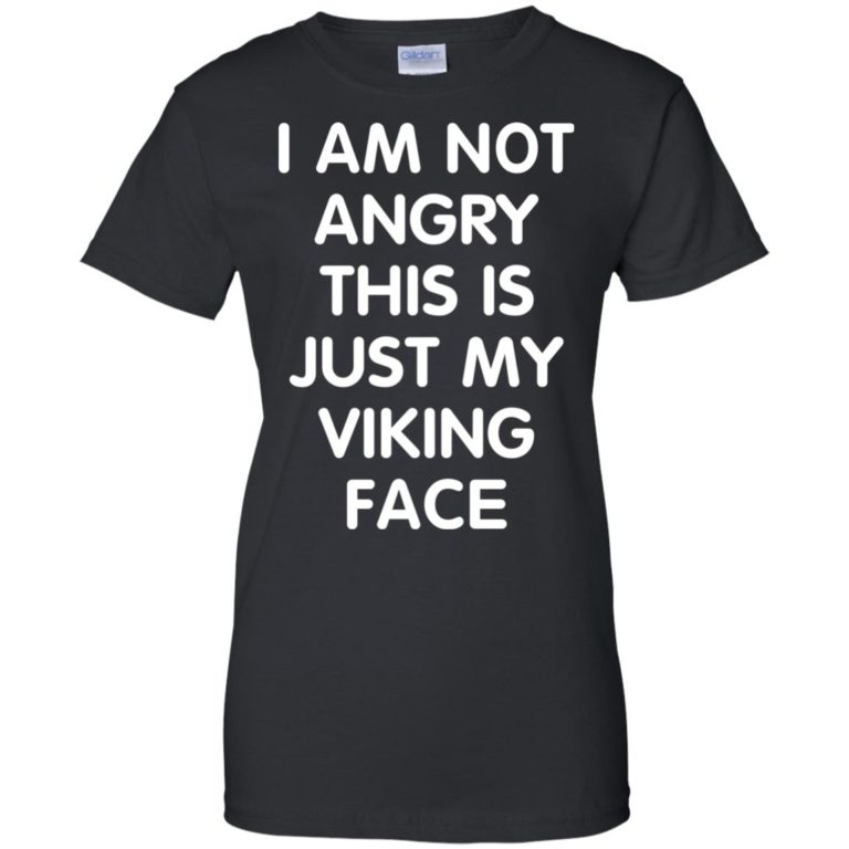 image 439 768x768px I Am Not Angry This Is Just My Viking Face T Shirts, Hoodies, Tank Top