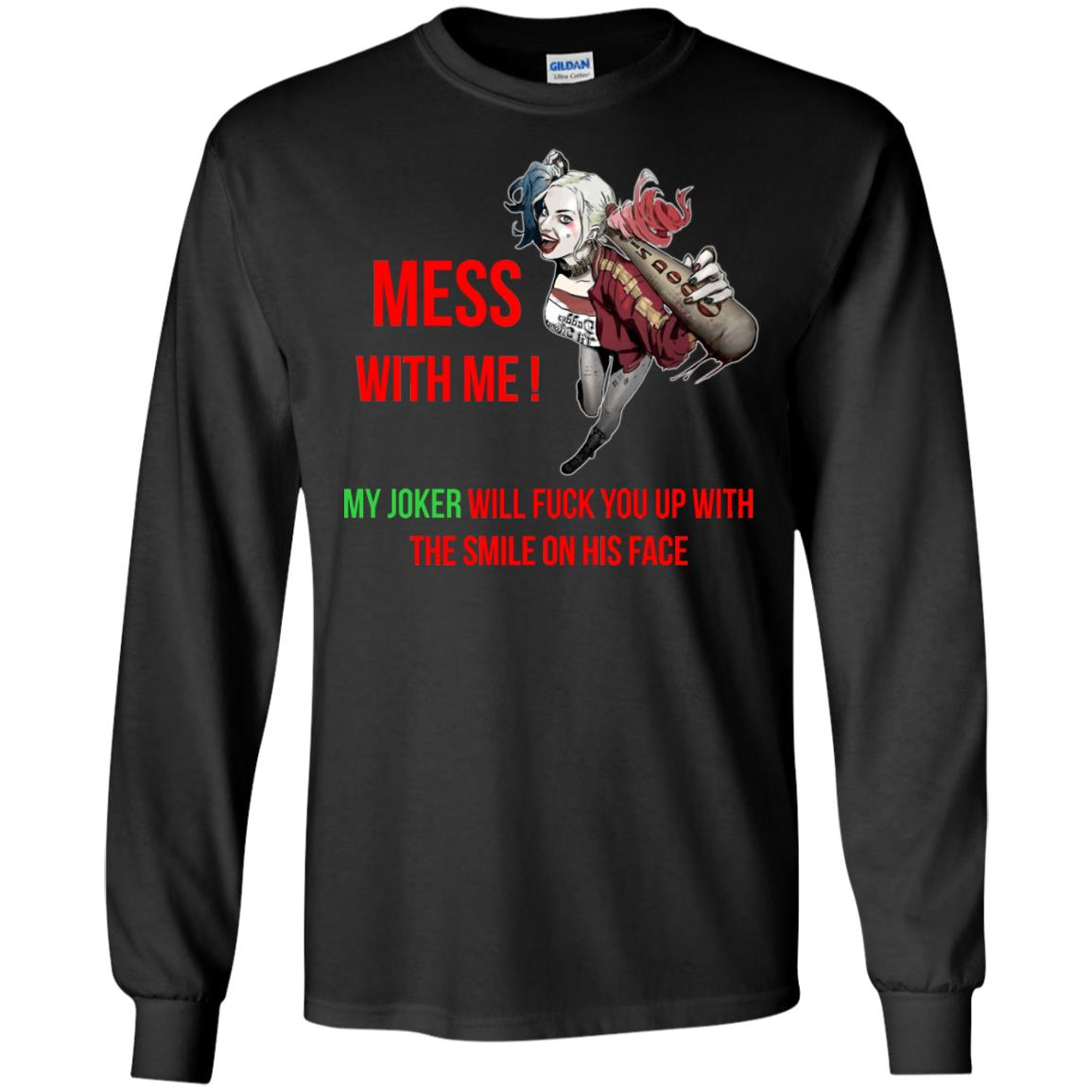 image 56px Harley Quinn: Mess With Me, My Joker Will Fuck You Up T Shirts