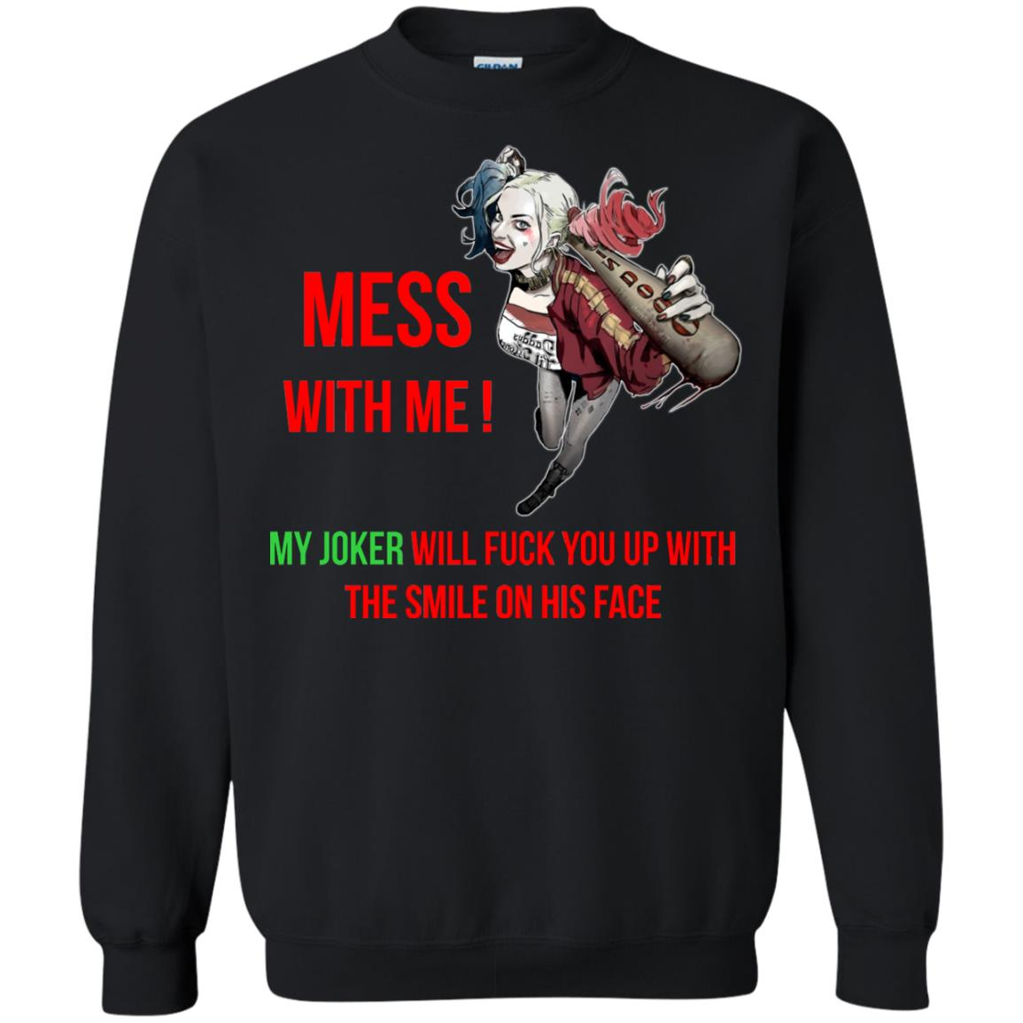 image 60px Harley Quinn: Mess With Me, My Joker Will Fuck You Up T Shirts