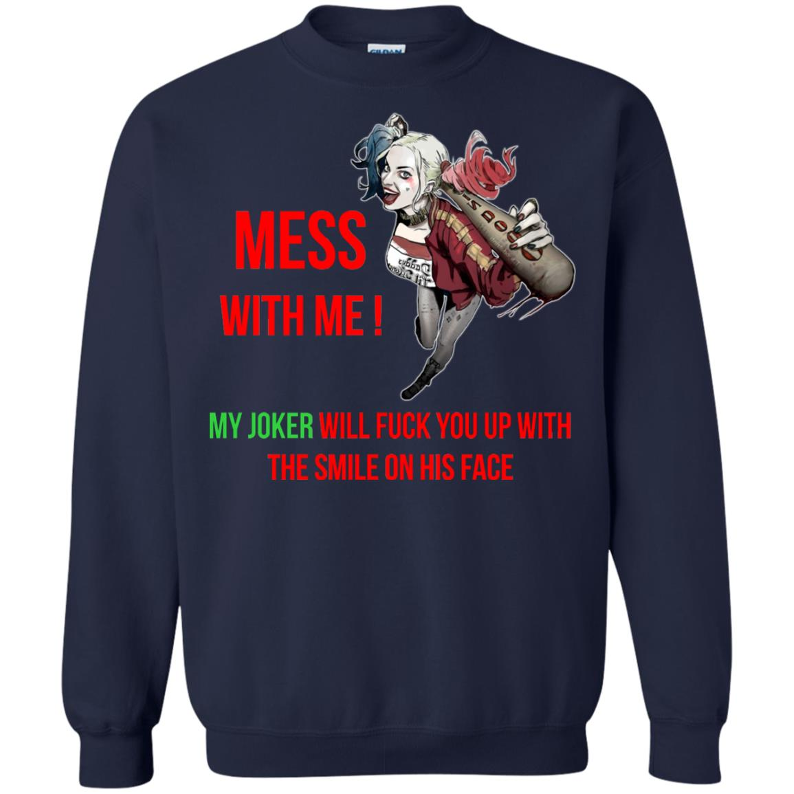 image 61px Harley Quinn: Mess With Me, My Joker Will Fuck You Up T Shirts