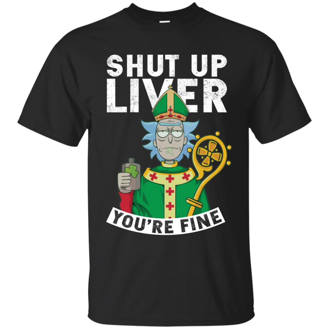 image 64px Rick and Morty Shut Up Liver You're Fine Irish T Shirts, Hoodies, Tank