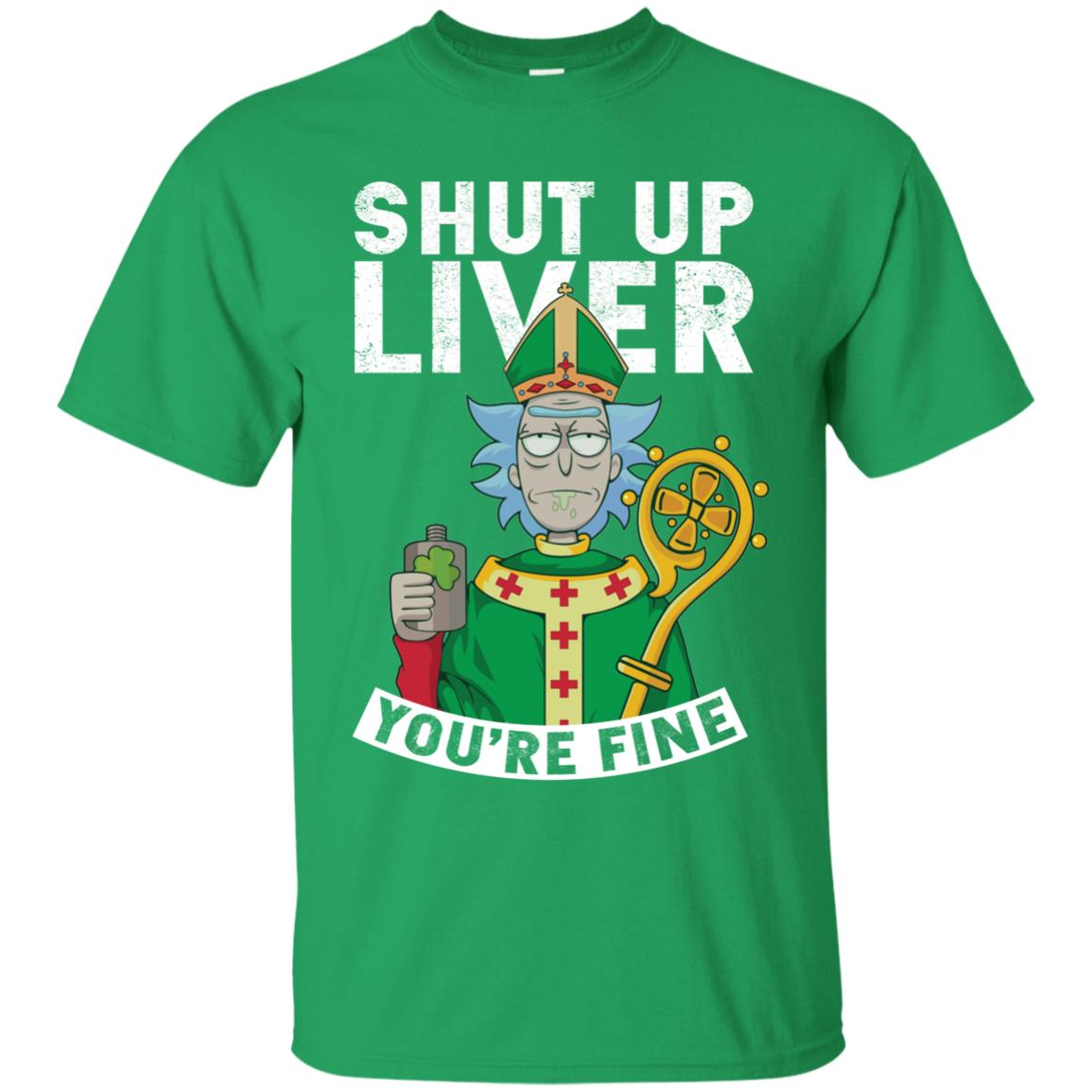 image 65px Rick and Morty Shut Up Liver You're Fine Irish T Shirts, Hoodies, Tank