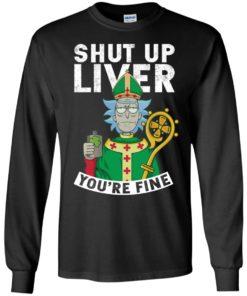 image 66 247x296px Rick and Morty Shut Up Liver You're Fine Irish T Shirts, Hoodies, Tank