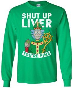 image 67 247x296px Rick and Morty Shut Up Liver You're Fine Irish T Shirts, Hoodies, Tank
