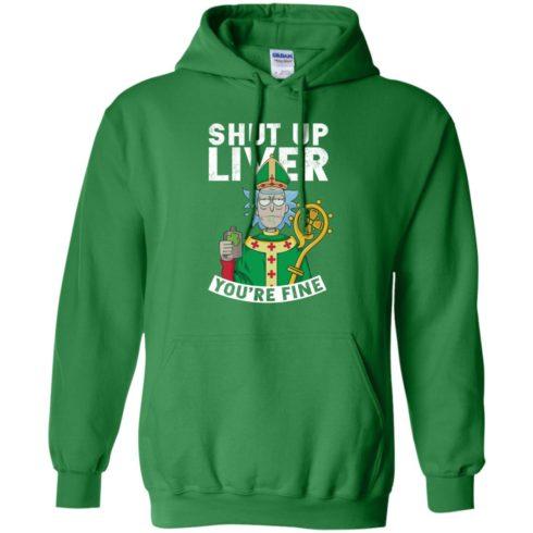 image 69 490x490px Rick and Morty Shut Up Liver You're Fine Irish T Shirts, Hoodies, Tank