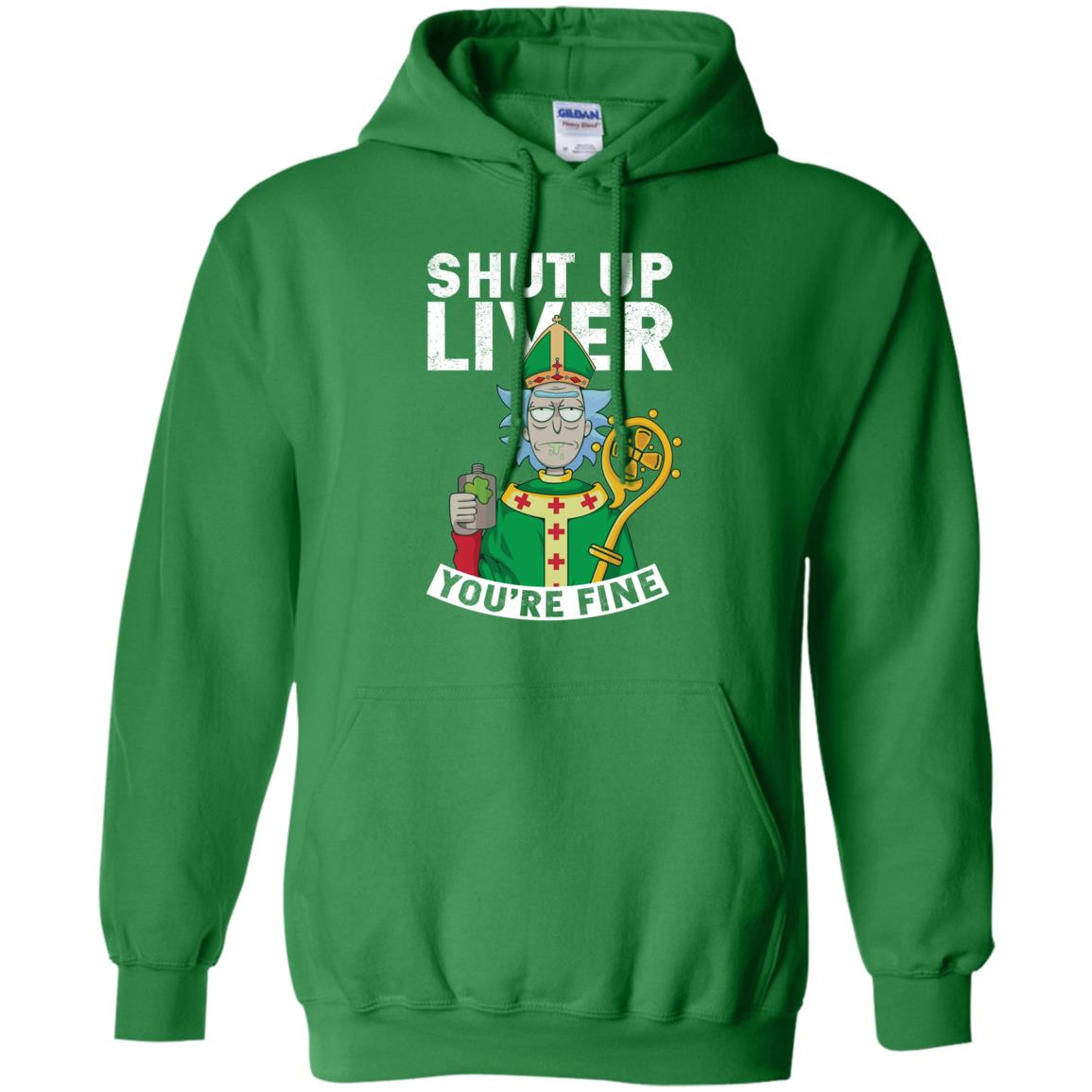 image 69px Rick and Morty Shut Up Liver You're Fine Irish T Shirts, Hoodies, Tank