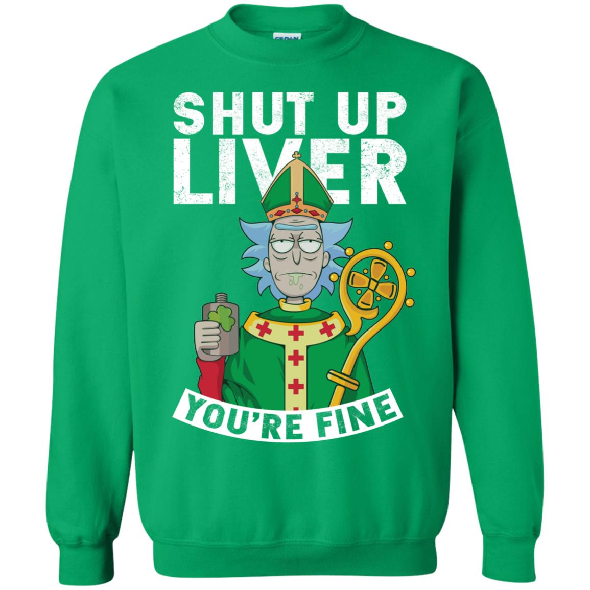image 71px Rick and Morty Shut Up Liver You're Fine Irish T Shirts, Hoodies, Tank