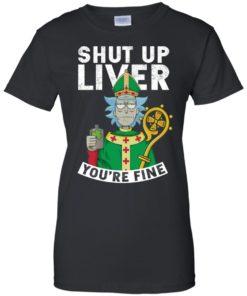 image 72 247x296px Rick and Morty Shut Up Liver You're Fine Irish T Shirts, Hoodies, Tank