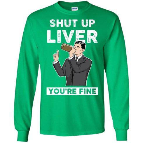 image 77 490x490px Archer Shut Up Liver You're Fine T Shirts, Hoodies, Tank Top