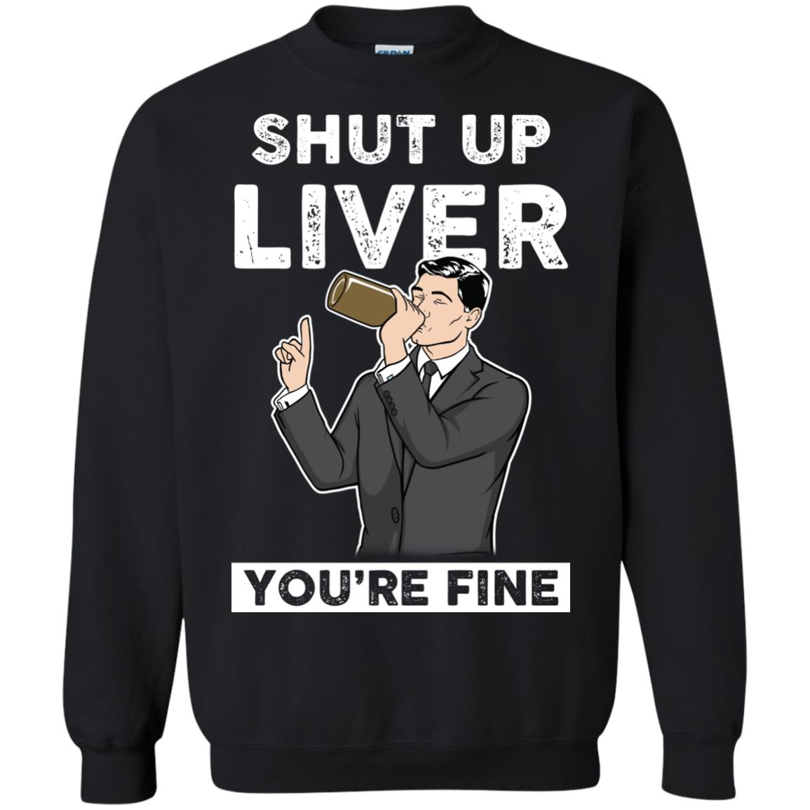 image 80px Archer Shut Up Liver You're Fine T Shirts, Hoodies, Tank Top