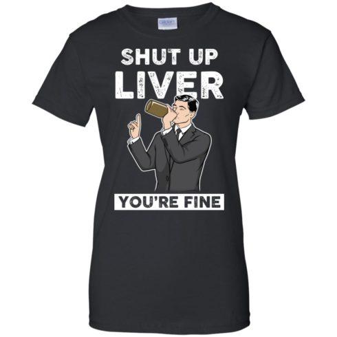 image 82 490x490px Archer Shut Up Liver You're Fine T Shirts, Hoodies, Tank Top