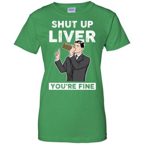 image 83 490x490px Archer Shut Up Liver You're Fine T Shirts, Hoodies, Tank Top