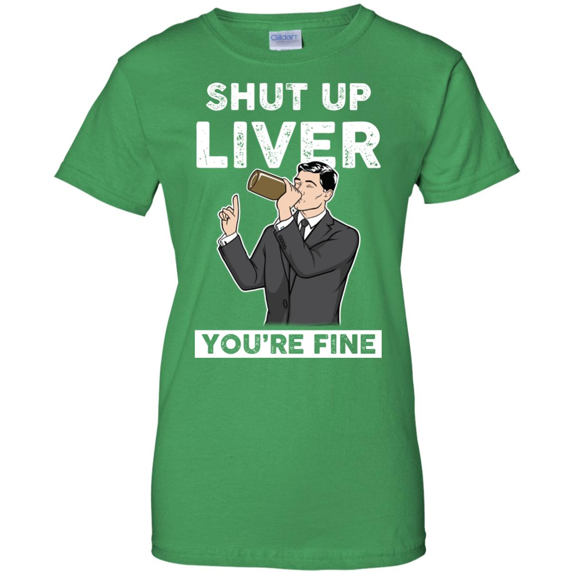image 83px Archer Shut Up Liver You're Fine T Shirts, Hoodies, Tank Top