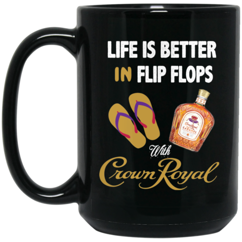 image 1 490x490px Life Is Better In Flip Flops With Crown Royal Coffee Mug