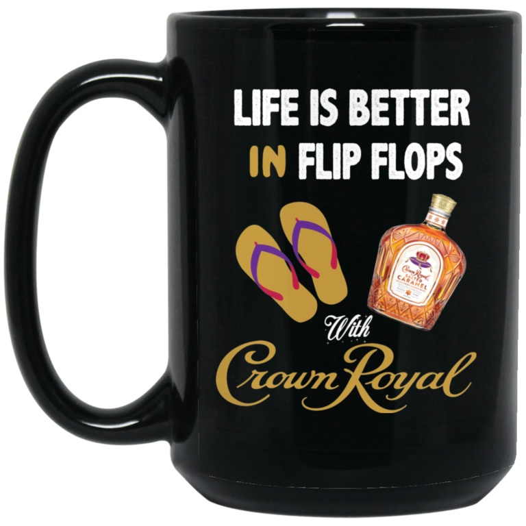 image 1 768x768px Life Is Better In Flip Flops With Crown Royal Coffee Mug