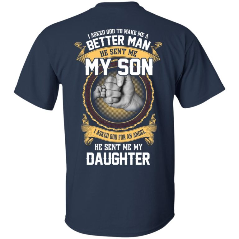 image 109 768x768px Better man god sent me my son, angel he sent me my daughter t shirt