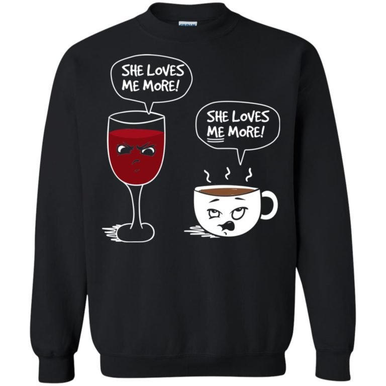 image 182 768x768px Wine vs Coffee She Loves Me More T Shirts, Hoodies, Tank Top