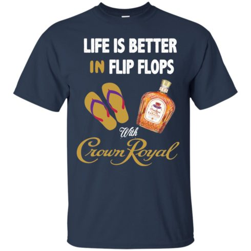image 187 490x490px Life Is Better In Flip Flops With Crown Royal T Shirts, Hoodies